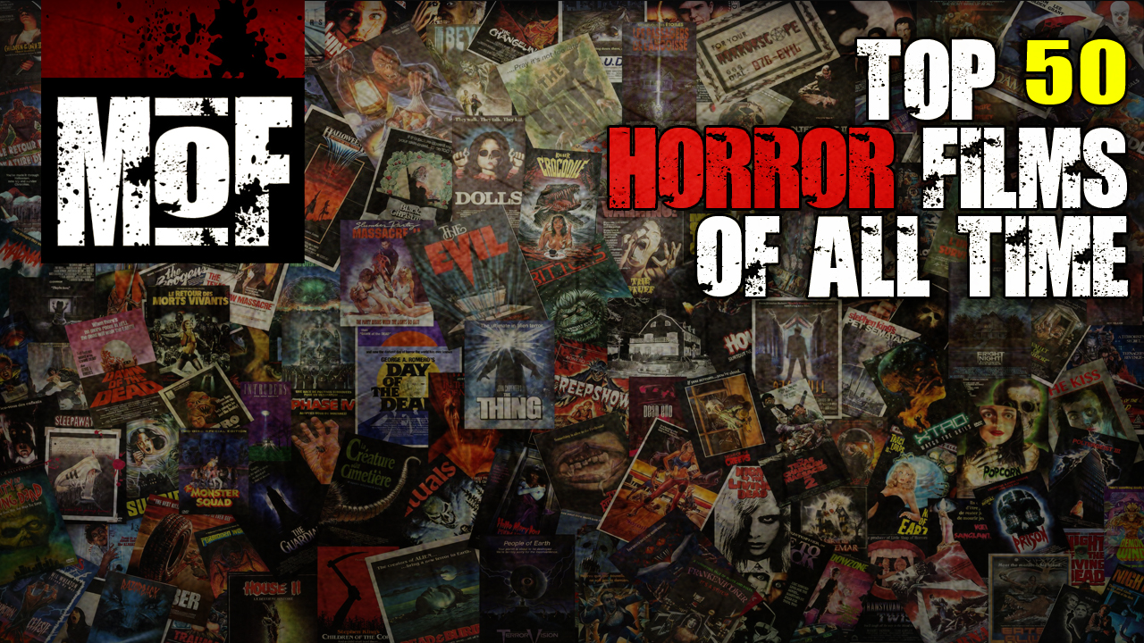 Top 50 Horror Films of All Time - Haunt News for Horror ...
