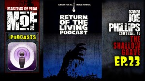Return of the living Podcast - The Shallow Grave - EP 23