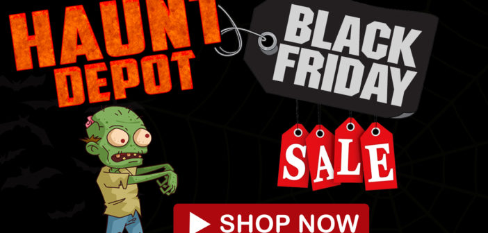 Black Friday 2017 Sales from HauntDepot, Spooketeek and more.