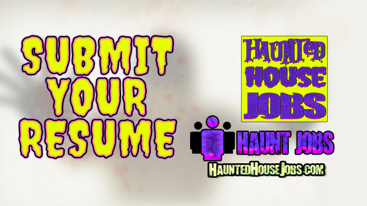 Submit Your Resume To Haunt Jobs.  Submit Resume