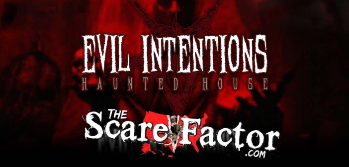 The Scare Factor 2017 Haunt Review for Evil Intentions Haunted House