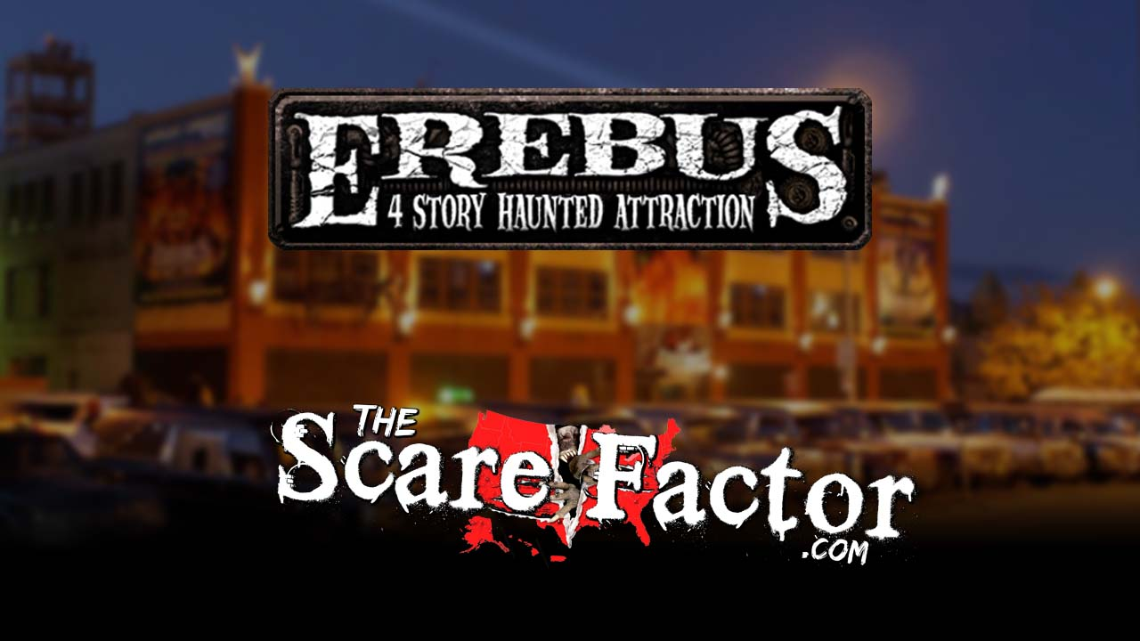 The Scare Factor 2017 Haunt Review for Erebus Haunted Attraction