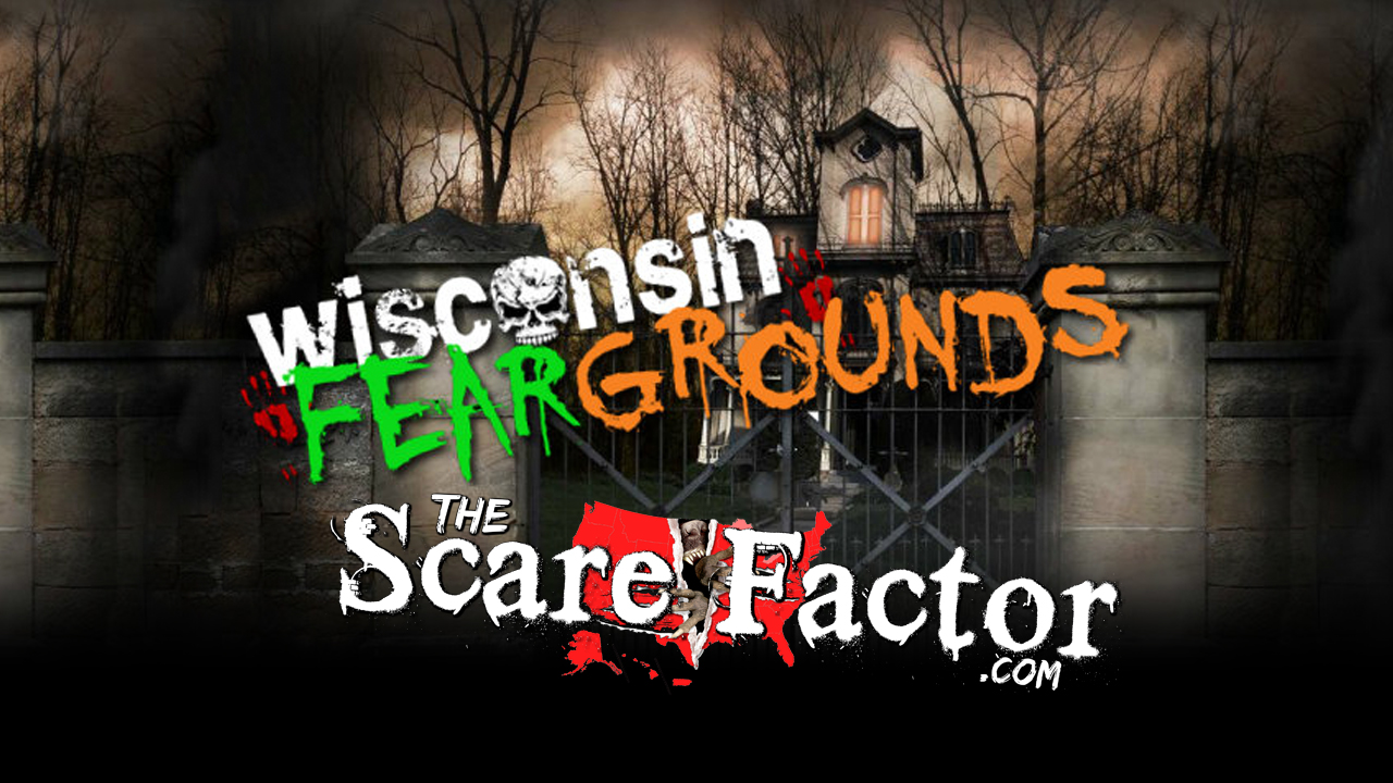 The Scare Factor 2017 Haunt Review for Wisconsin Fear Grounds