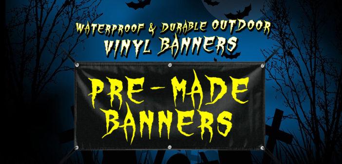 Pre-made Outdoor Vinyl Banners | Waterproof & Durable 13oz Blockout Vinyl